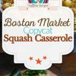 Homemade Boston Market Squash Casserole photo collage