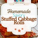 Make homemade savory stuffed cabbage rolls with this easy recipe. #cabbage #intheoven #cabbagerolls