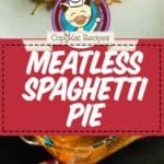 meatless spaghetti pie photo collage