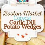 Boston Market Garlic Dill Potato Wedges photo collage