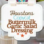 Homemade Houston's Buttermilk Garlic Salad Dressing photo collage.