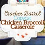 Collage of homemade copycat Cracker Barrel Broccoli Cheddar Chicken casserole photos.