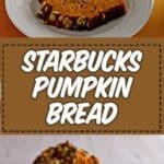 a loaf of starbucks pumpkin bread