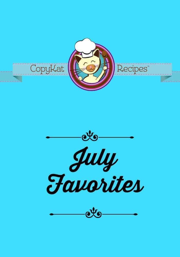 CopyKat.com July Favorites