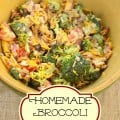 Homemade Broccoli Salad  – An easy and tasty salad that requires no cooking