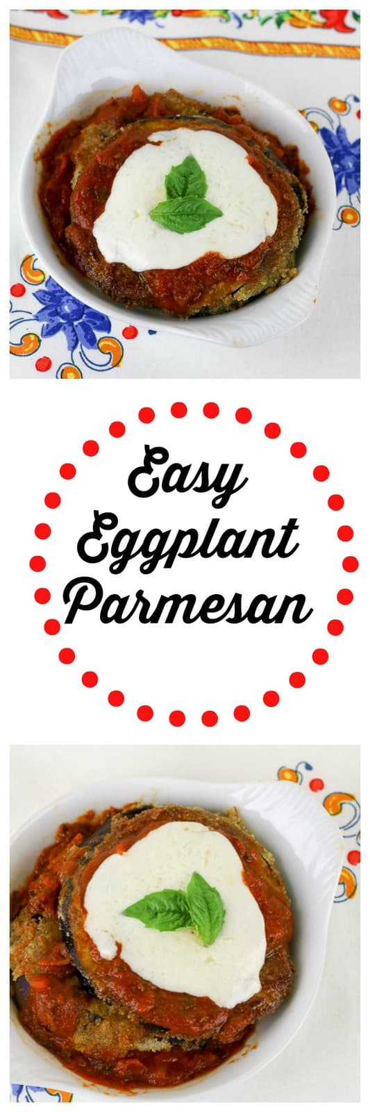 Easy Eggplant Parmesan is perfect for a Meatless Monday Meal.