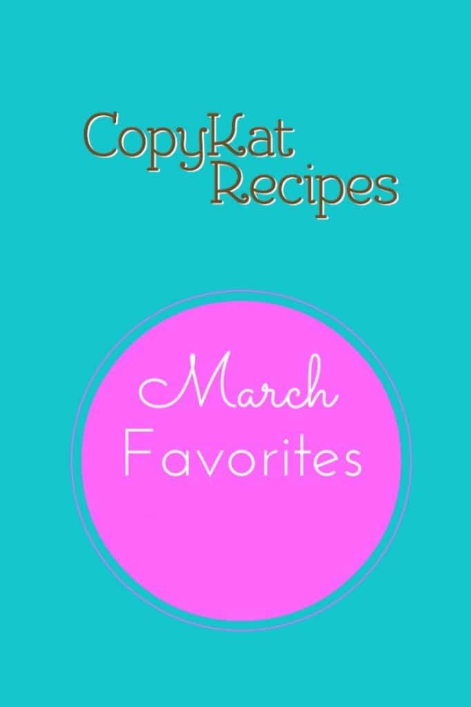 CopyKat.com's March Favorites