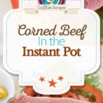 Instant Pot Corned Beef Brisket photo collage.