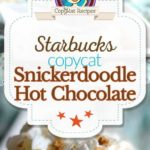 Starbucks Snickerdoodle Hot Chocolate photo collage