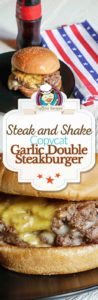 Homemade Steak and Shake Double Garlic Burger photo collage.