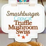 Smashburger Truffle Mushroom Swiss Burger photo collage