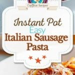 Instant Pot Italian Sausage Pasta photo collage