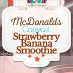 Collage of homemade copycat McDonalds Strawberry Banana Smoothie photos