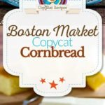 Homemade Boston Market Cornbread photo collage