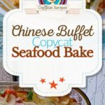 Collage of copycat Chinese Buffet Seafood Delight Bake Crab Casserole photos