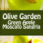 Olive Garden Green Apple Moscato Sangria recipe.