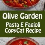 Collage of homemade Olive Garden Pasta E Fagioli soup photos.