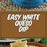 Easy White Queso served with corn chips