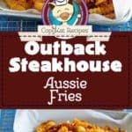 Photo collage of homemade copycat Outback Steakhouse Aussie Cheese Fries with Bacon