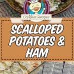 scalloped potatoes and ham photo collage