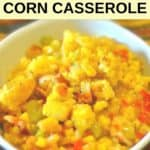 a bowl of homemade Luby's Spanish Indian Corn Casserole